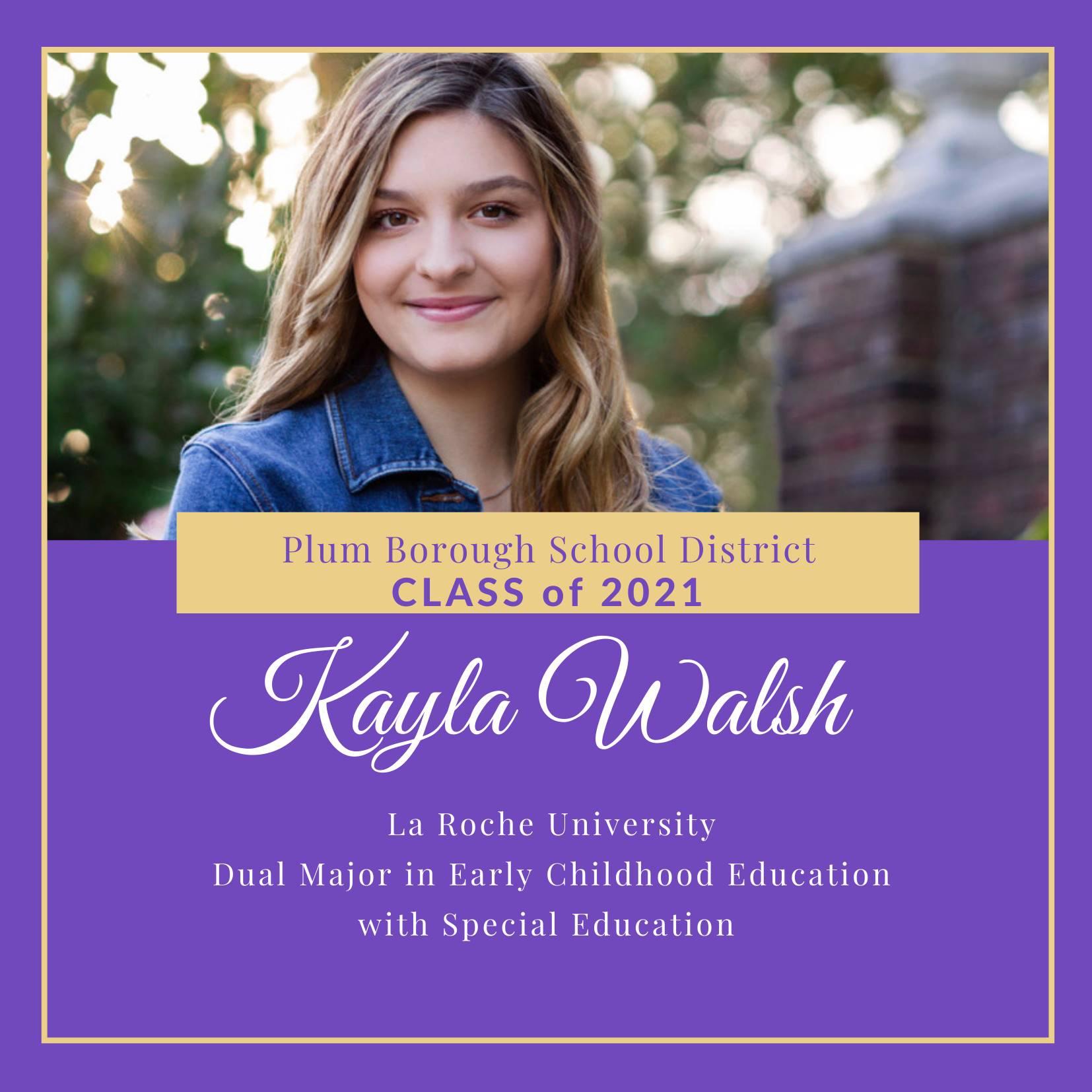 Congratulations to Kayla Walsh, Class of 2021!