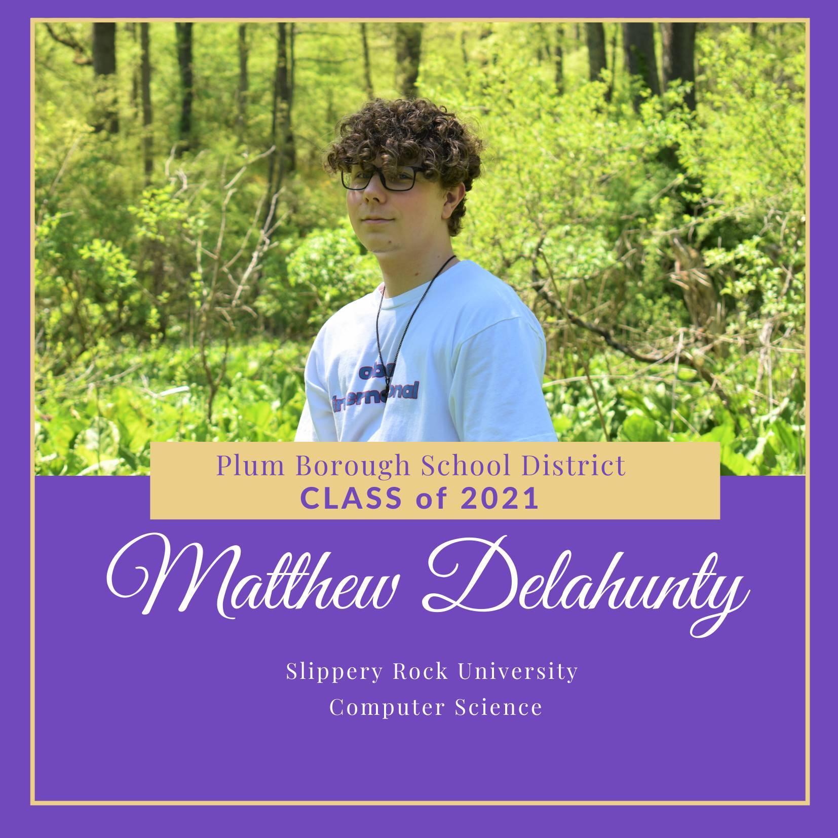 Congratulations to Matthew Delahunty, Class of 2021!